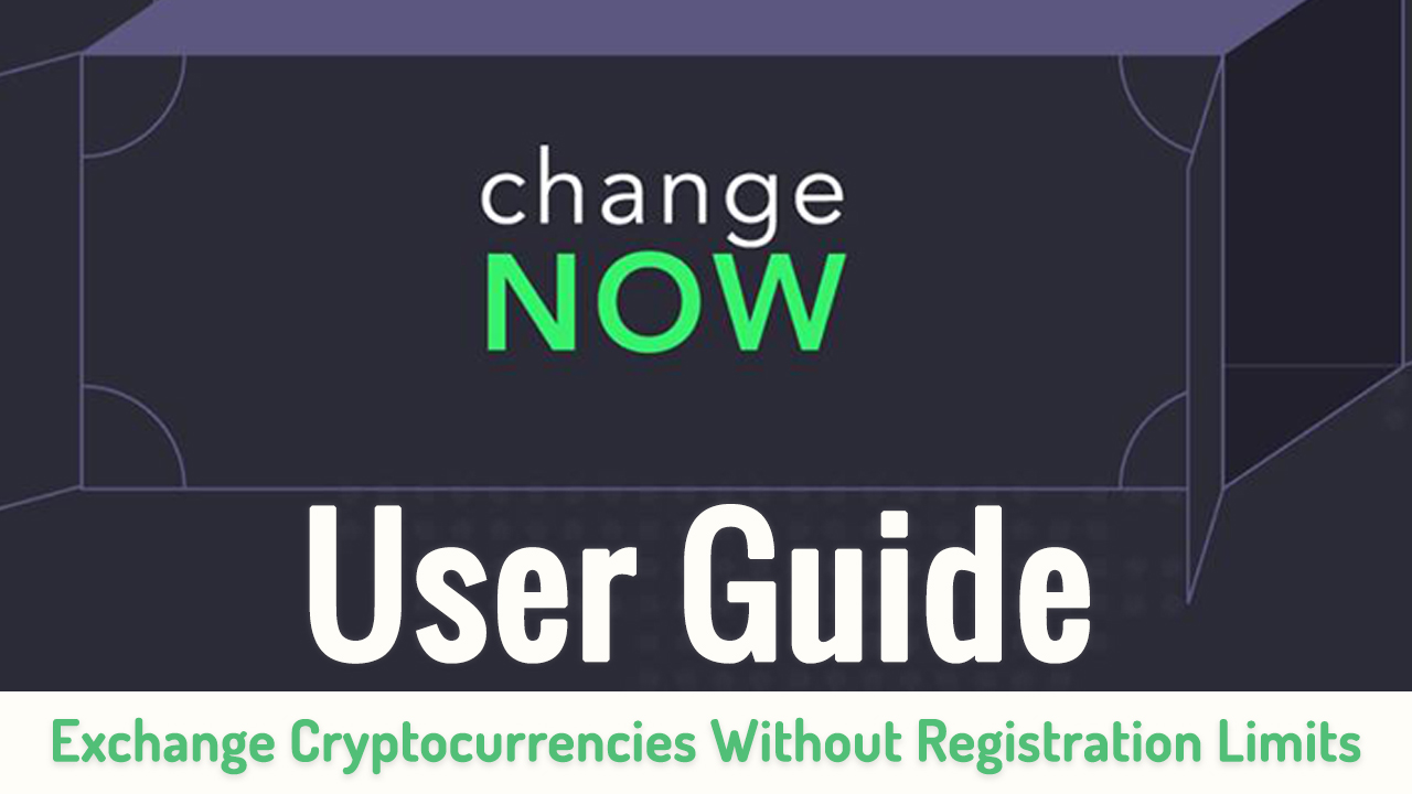 ChangeNOW-User-Guide-Exchange-170-Cryptocurrencies-Without-Registration-Limits-Curexmy.jpg
