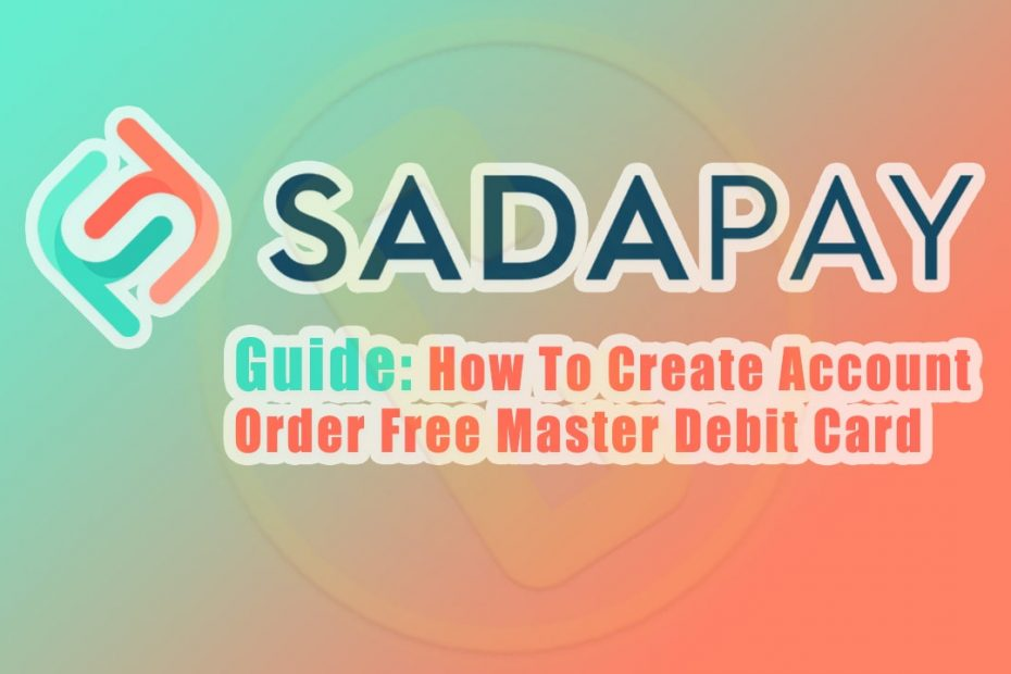 SadaPay-Pilot-Launch-Guide-For-How-To-Create-Account-Order-Free-Master-ATM-Debit-Card-curexmy.