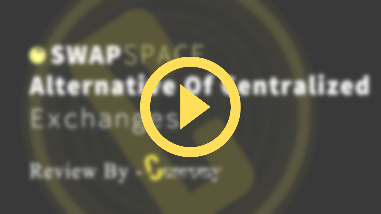 Watch: SwapSpace Review An Indirect Access To Centralized Exchanges With Variety Of Partners